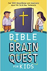 Bible Brain Quest® for Kids: Over 500 Questions and Answers About the Old & New Testaments Kindle Edition