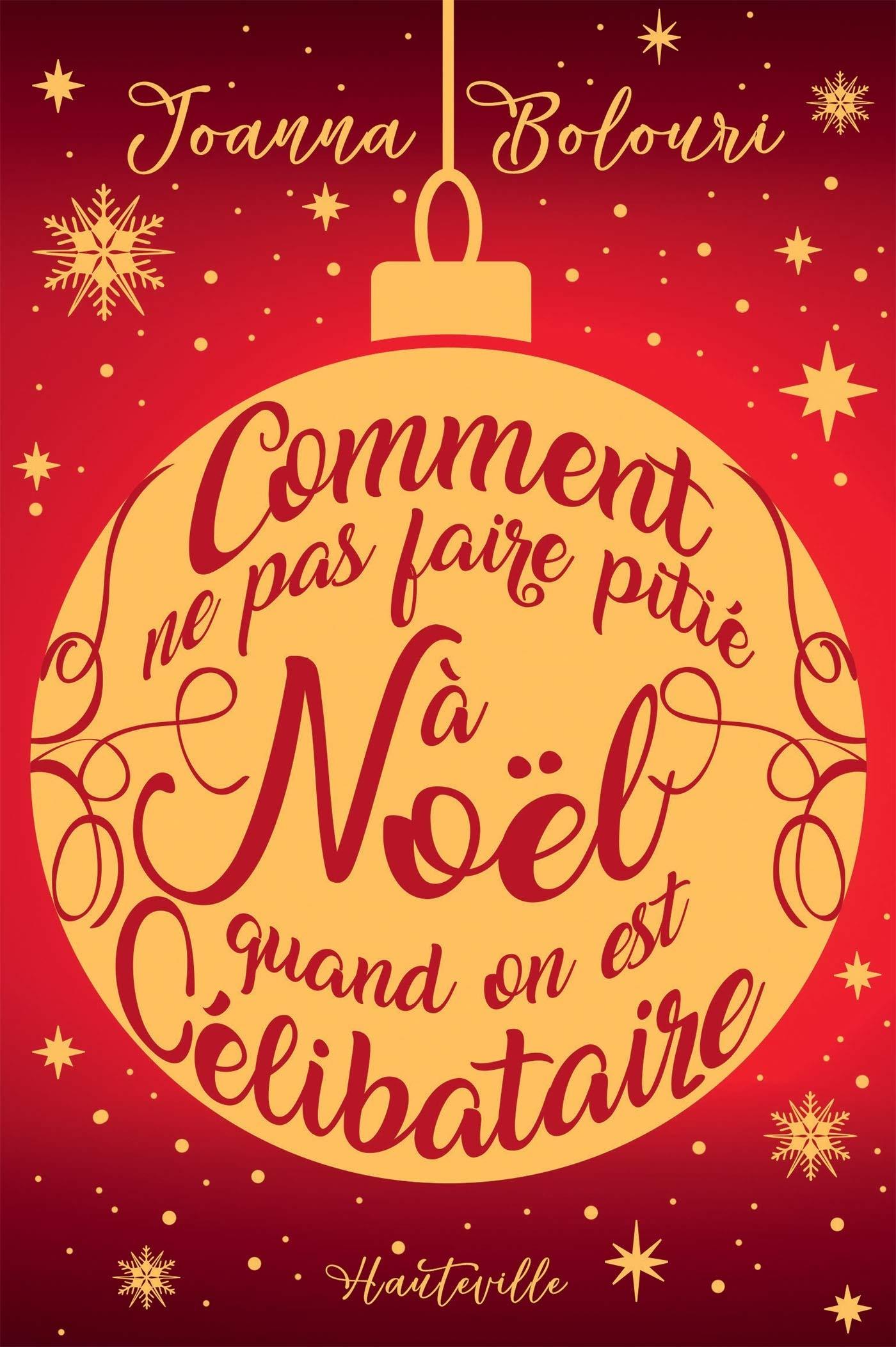 Comment ne pas faire pitié à Noël quand on est célibataire de Joanna Bolouri 81LV2t68JNL