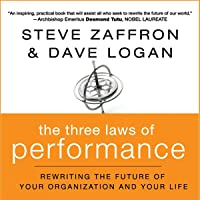 The Three Laws of Performance: : Rewriting the Future of Your Organization and Your Life