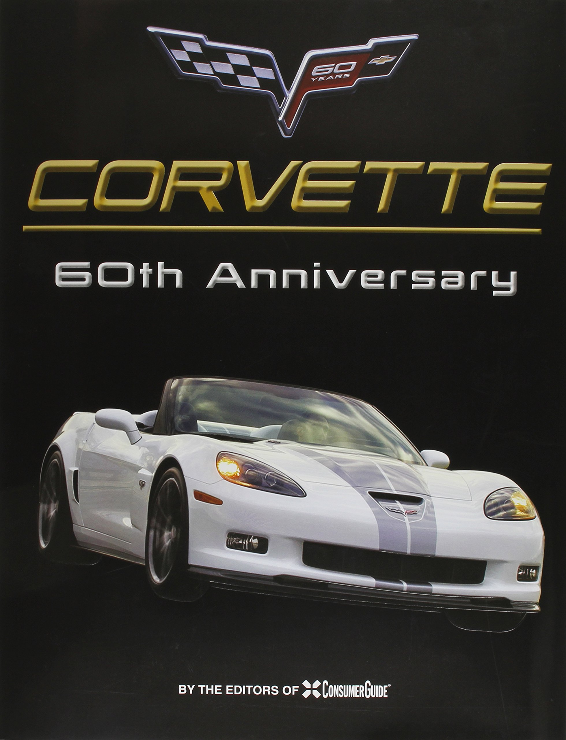 corvette 60th anniversary auto editors of consumer guide editors