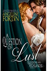 A Question of Lust (Questions for a Highlander Book 3) Kindle Edition