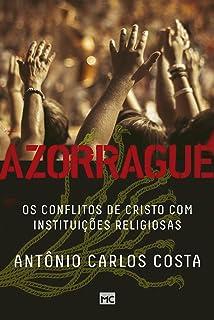 Azorrague. Os Conflitos de Cristo com Instituições Religiosas