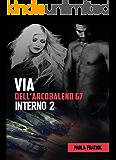 VIA DELL'ARCOBALENO 67 INTERNO 2 (Vol 3)