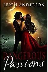 Dangerous Passions Kindle Edition