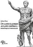 Du latin classique au latin impérial : phonétique et phonologie