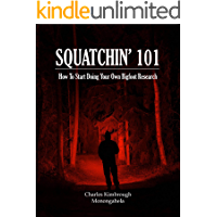 SQUATCHIN' 101: How To Start Doing Your Own Bigfoot Research
