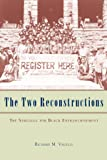 The Two Reconstructions: The Struggle for Black Enfranchisement (American Politics and Political Economy Series)