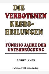 Die verbotenen Krebsheilungen (German Edition) Kindle Edition