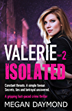 Valerie – Isolated: A gripping fast-paced crime thriller (Valerie Dawson Novella Series Book 2)