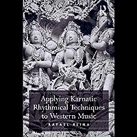 Applying Karnatic Rhythmical Techniques to Western Music (English