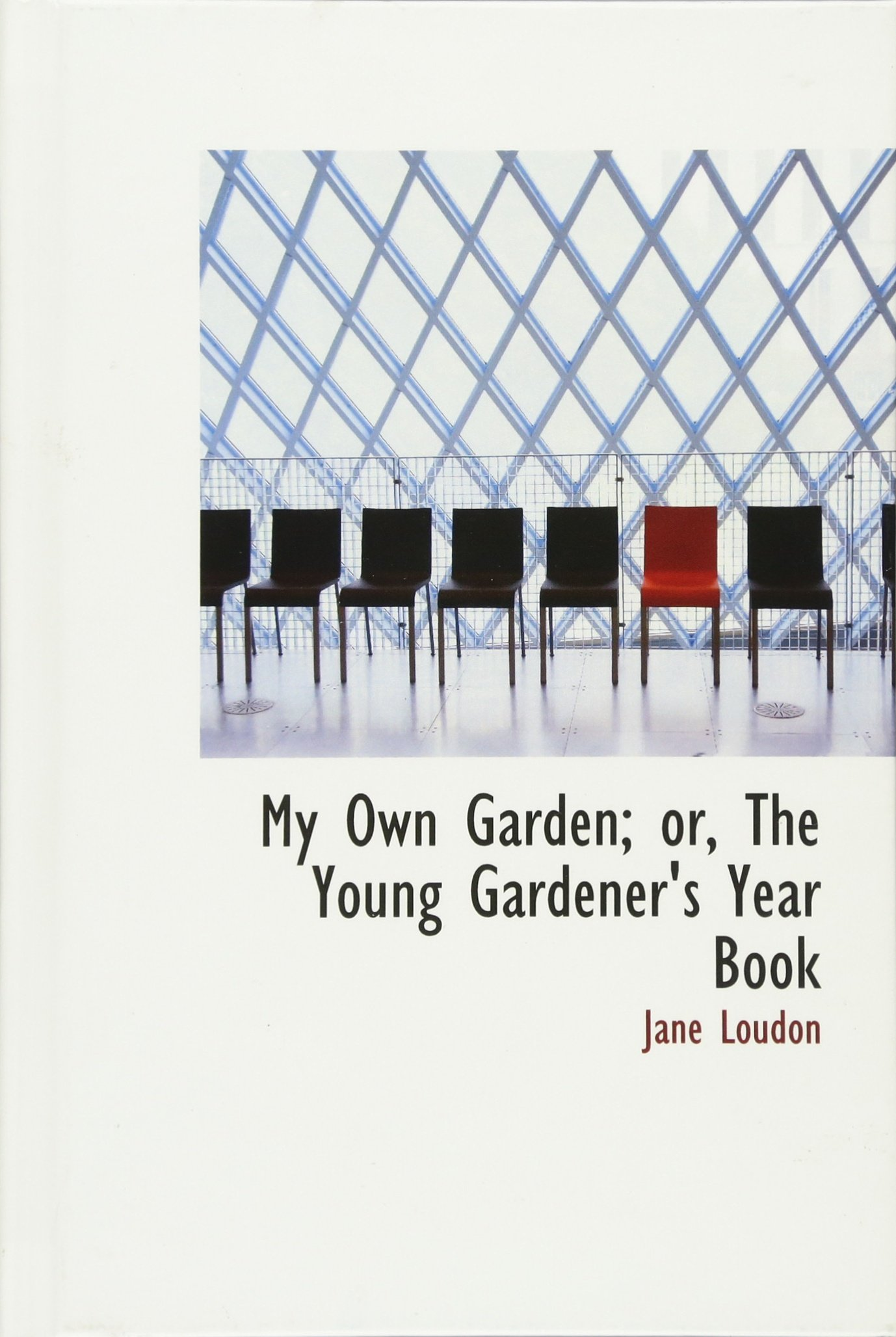 My Own Garden; or, The Young Gardener's Year Book ebook
