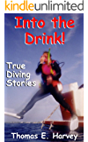 Into the Drink!: True Diving Stories (English Edition)