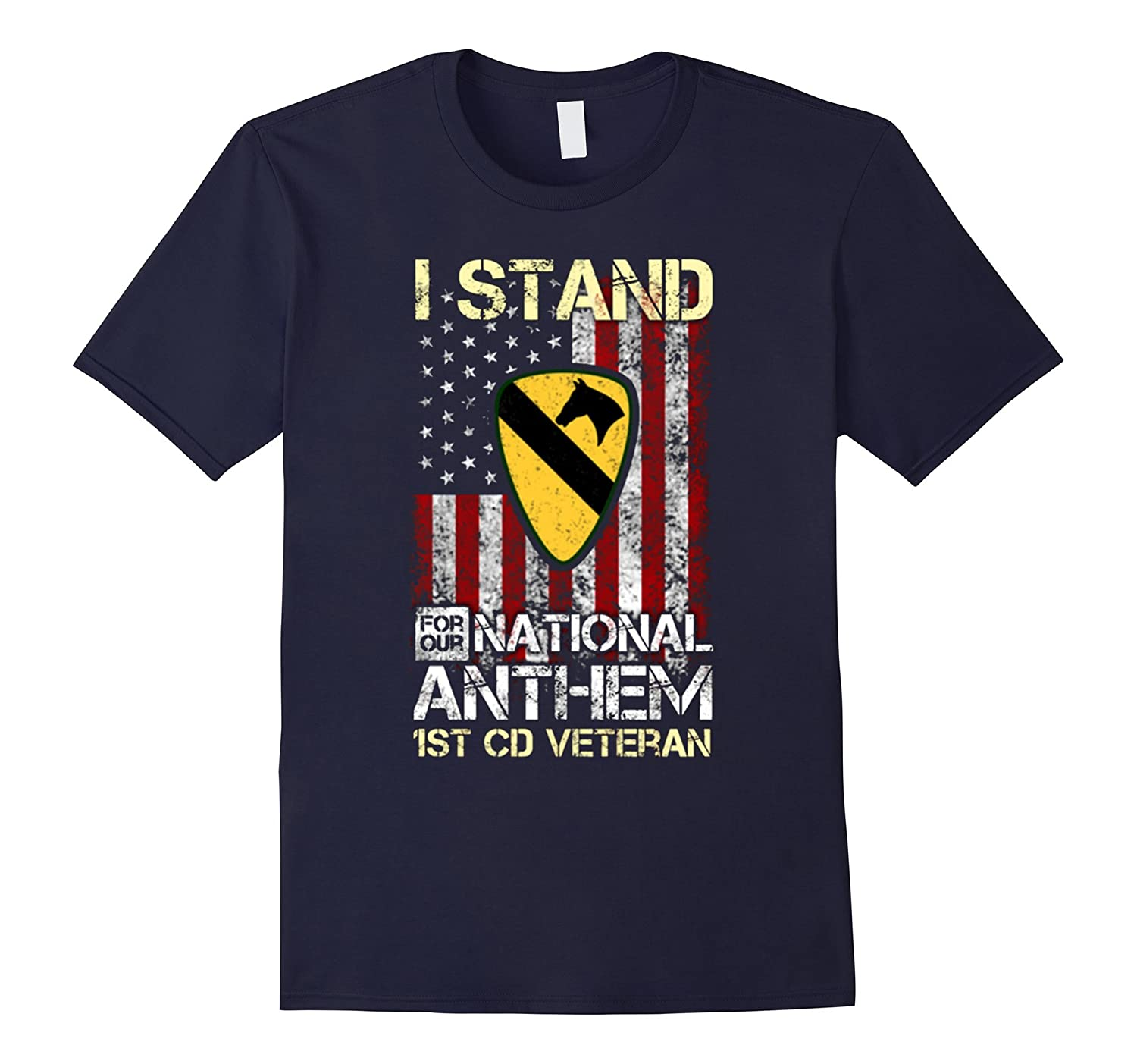 1st Cavalry Division - I stand for our national anthem Shirt-T-Shirt