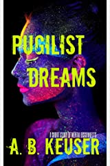 Pugilist Dreams: A Short Story of Mental Disconnects Kindle Edition
