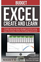 Excel Create and Learn - Budget: Create Step-by-step a Budget Control. Extras: more than 100 images and, 2 Full Exercises. Kindle Edition
