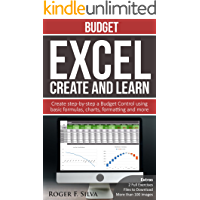 Excel Create and Learn - Budget: Create Step-by-step a Budget Control. Extras: more than 100 images and, 2 Full Exercises.
