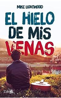 El hielo en mi venas (Spanish Edition)