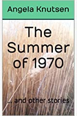 The Summer of 1970: ... and other stories Kindle Edition