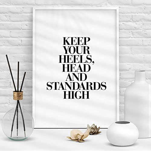 d178acfb17b7a Amazon.com: Keep Your Heels, Head and Standards High Typography ...