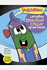 LarryBoy and the Quitter Critter Quad Squad (VeggieTales)