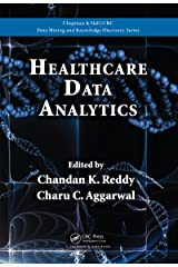 Healthcare Data Analytics (Chapman & Hall/CRC Data Mining and Knowledge Discovery Series Book 36) Kindle Edition