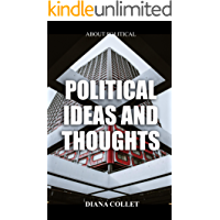 POLITICAL IDEAS AND THOUGHTS: How a political and philosophical idea can define some realities (English Edition)