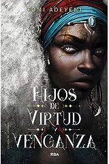Hijos de virtud y venganza (El legado de Orïsha nº 2) (Spanish Edition) Kindle Edition