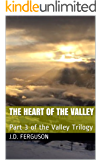 The Heart of the Valley: Part 3 of the Valley Trilogy