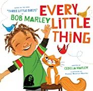 Every Little Thing: Based on the song 'Three Little Birds' by Bob Marley (Preschool Music Books, Children Song Books, Reggae
