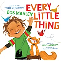 Every Little Thing: Based on the song 'Three Little Birds' by Bob Marley (Preschool...