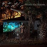Atlantic Oscillations [解説・歌詞対訳 / ボーナストラック1曲収録 / 国内盤] (BRC599)