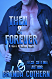 Then & Forever (A Guns & Hoses Novel) (English Edition)