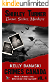 Shirley Turner: Doctor, Stalker, Murderer (Crimes Canada: True Crimes That Shocked The Nation Book 4)