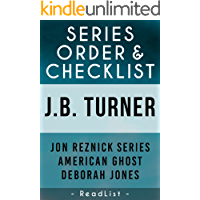 J.B. Turner Series Order & Checklist: with Synopsis, Jon Reznick Series, American Ghost Series, Deborah Jones Books