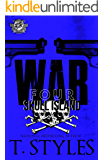 War 4: Skull Island (The Cartel Publications Presents) (War Series by T. Styles)