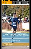Low-Mileage Running: Run Faster, Injury Free