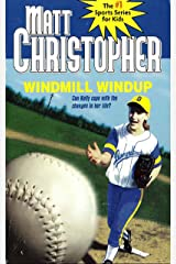 Windmill Windup (Matt Christopher Sports Classics) Kindle Edition