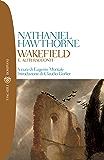 Wakefield e altri racconti (Tascabili. Romanzi e racconti Vol. 865)