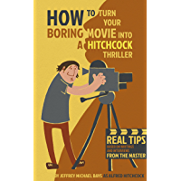 How to Turn Your Boring Movie into a Hitchcock Thriller
