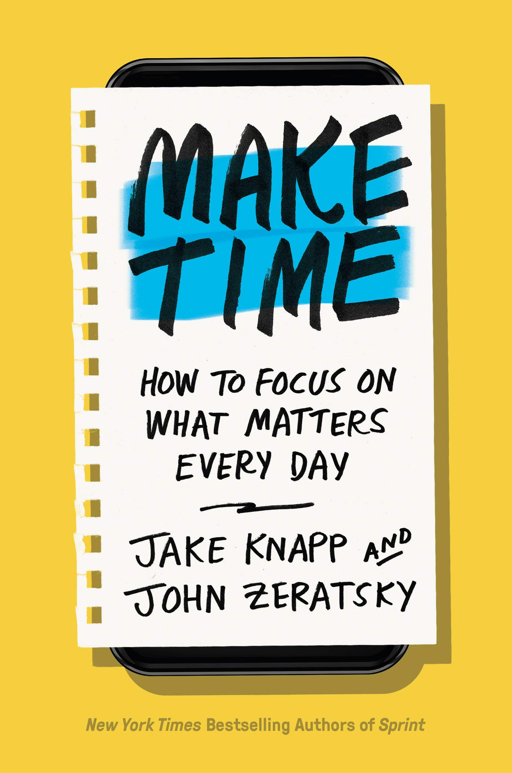 Make Time: How to Focus on What Matters Every Day: Knapp, Jake, Zeratsky,  John: 9780525572428: Amazon.com: Books
