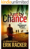 Just by Chance - The Sergeant Brad Braun Series, Book 4