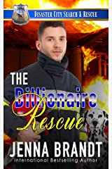 The Billionaire Rescue: A K9 Handler Romance (Disaster City Search and Rescue Book 6) Kindle Edition