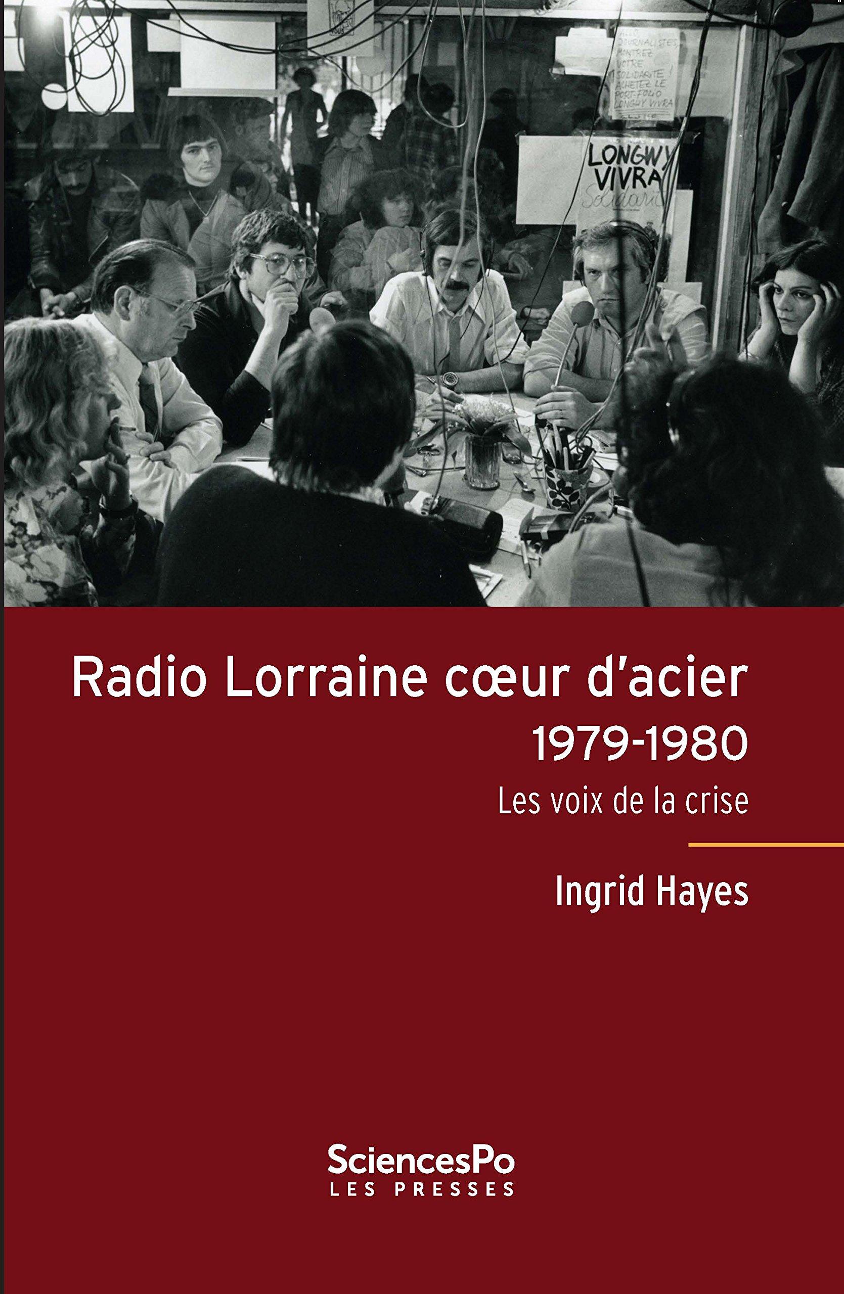 Radio Lorraine cœur d'acier: Les voix de la crise (ACADEMIQUE)