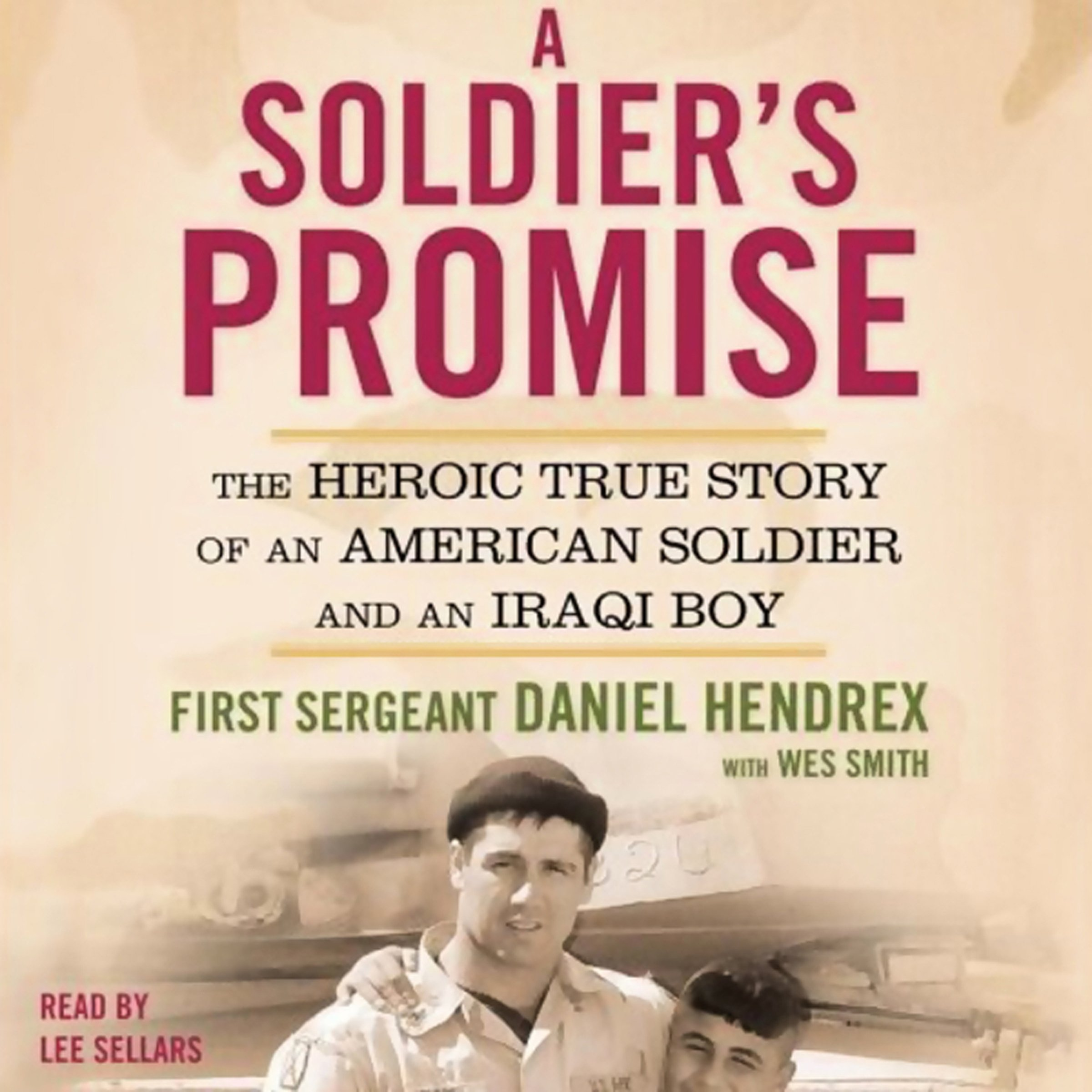 A Soldier's Promise: The Heroic True Story of an American Soldier and an Iraqi Boy