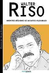 Mentes rígidas v/s mentes flexibles (Colección Riso Singles) (Spanish Edition) eBook Kindle