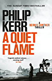A Quiet Flame: Bernie Gunther Mystery 5