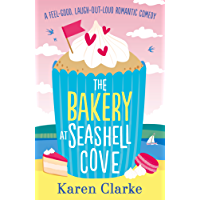 The Bakery at Seashell Cove: A feel good, laugh out loud romantic comedy (English Edition)