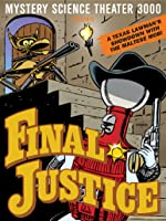 Mystery Science Theater 3000: Final Justice