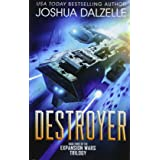 Destroyer: Book Three of the Expansion Wars Trilogy (Volume 3)