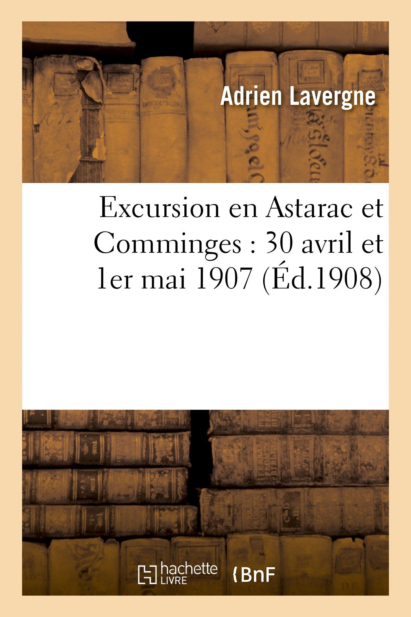 Excursion En Astarac Et Comminges: 30 Avril Et 1er Mai 1907 (Histoire) (French Edition) pdf epub